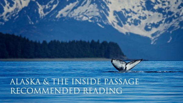 Alaska & the Inside Passage - Recommended Reading