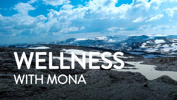 Wellness with Mona